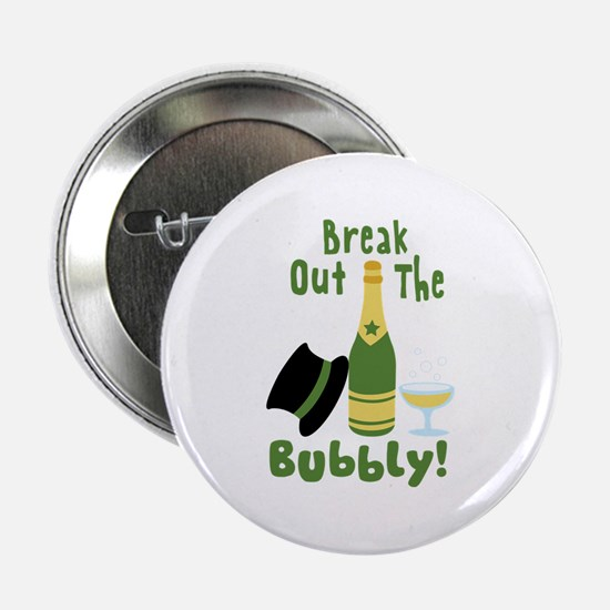 """Break Out The Bubbly! 2.25"""" Button"""