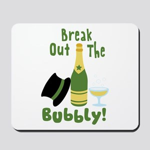 Break Out The Bubbly! Mousepad