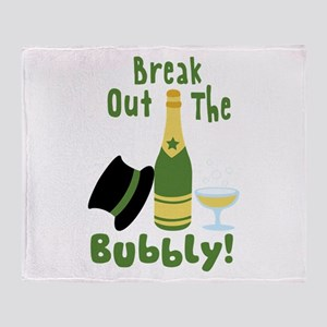 Break Out The Bubbly! Throw Blanket