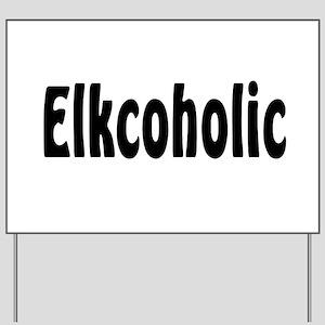 Elkcoholic Yard Sign
