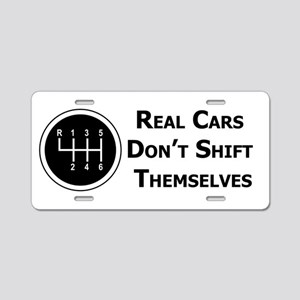 Real Cars Don't Shift Themselves Aluminum License