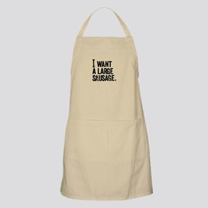 I want a Large Sausage (2) Apron
