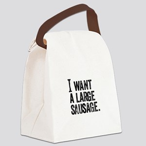 I want a Large Sausage (2) Canvas Lunch Bag