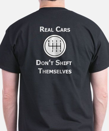 Real Cars Don't Shift Themselves T-Shirt -BACK