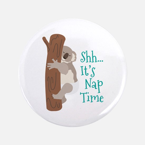 "Shh... Its Nap Time 3.5"" Button"