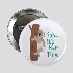 "Shh... Its Nap Time 2.25"" Button"