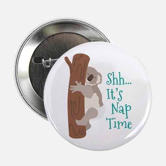 "Shh... Its Nap Time 2.25"" Button"