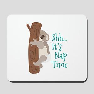 Shh... Its Nap Time Mousepad