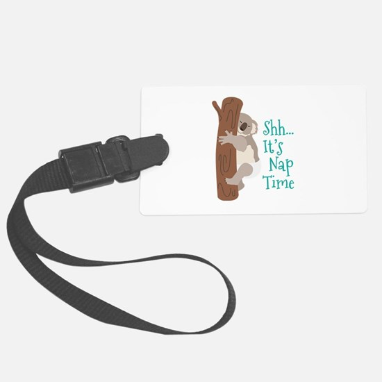 Shh... Its Nap Time Luggage Tag