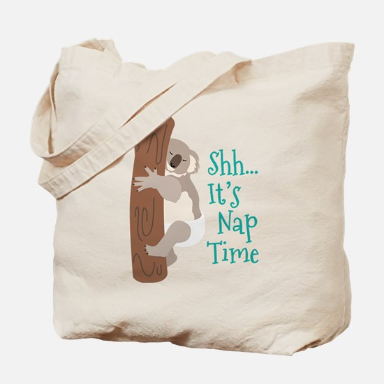 Shh... Its Nap Time Tote Bag