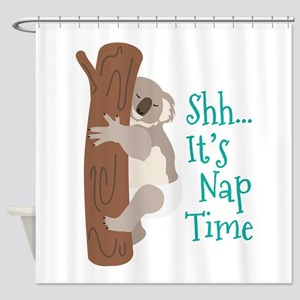 Shh... Its Nap Time Shower Curtain