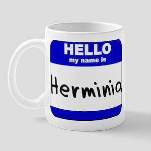 hello my name is herminia  Mug