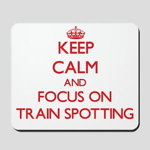 Keep calm and focus on Train Spotting Mousepad
