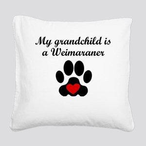 Weimaraner Grandchild Square Canvas Pillow