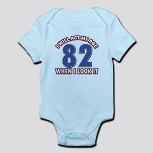 Act 82 years old Infant Bodysuit