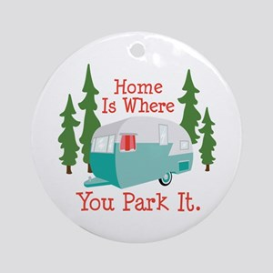 Home Is Where You Park It. Ornament (Round)