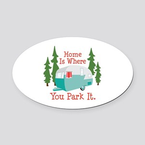 Home Is Where You Park It. Oval Car Magnet