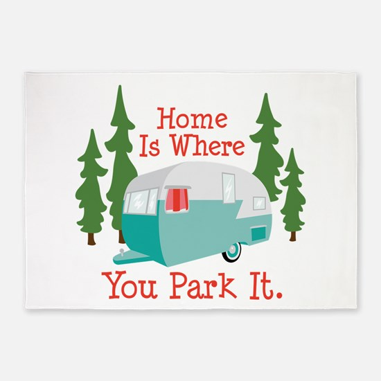 Home Is Where You Park It. 5'x7'Area Rug