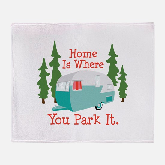 Home Is Where You Park It. Throw Blanket