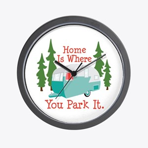 Home Is Where You Park It. Wall Clock