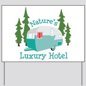 Natures Luxury Hotel Yard Sign