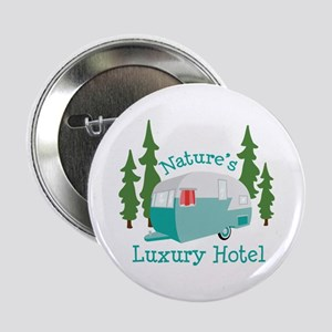 "Natures Luxury Hotel 2.25"" Button"