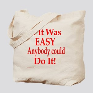 If It Was EASY Tote Bag
