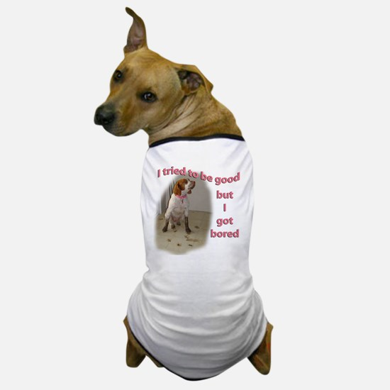 I Tried to be Good Dog T-Shirt