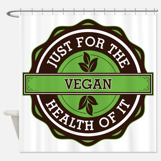 Vegan For the Health of It Shower Curtain