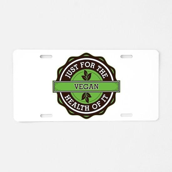 Vegan For the Health of It Aluminum License Plate