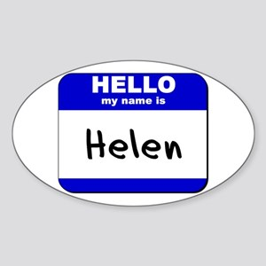 hello my name is helen Oval Sticker