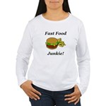 Fast Food Junkie Women's Long Sleeve T-Shirt