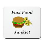 Fast Food Junkie Mousepad