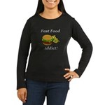 Fast Food Addict Women's Long Sleeve Dark T-Shirt