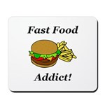 Fast Food Addict Mousepad