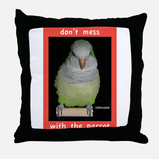 Dont mess with a Quaker Parrot Throw Pillow
