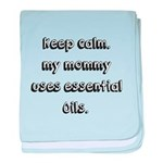 keep calm my mommy uses essential oils baby blanke