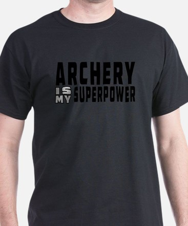 Archery Is My Superpower T-Shirt