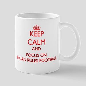 Keep calm and focus on Incan Rules Football Mugs