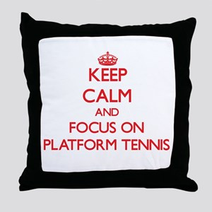 Keep calm and focus on Platform Tennis Throw Pillo