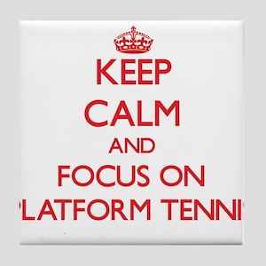 Keep calm and focus on Platform Tennis Tile Coaste