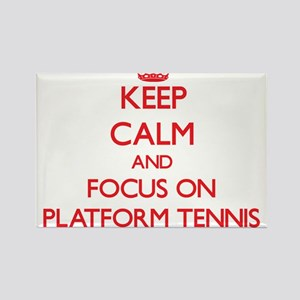 Keep calm and focus on Platform Tennis Magnets