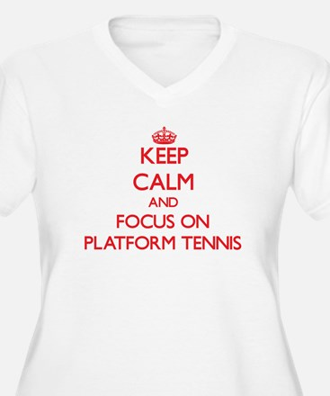 Keep calm and focus on Platform Tennis Plus Size T