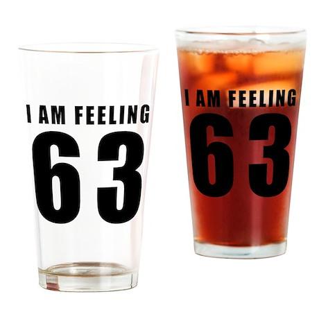 I am feeling 63 Drinking Glass