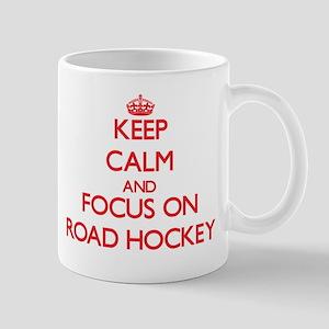 Keep calm and focus on Road Hockey Mugs