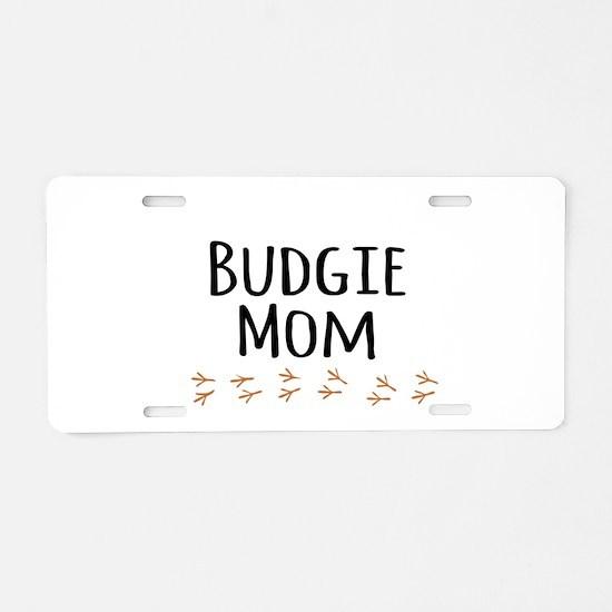 Budgie Mom Aluminum License Plate