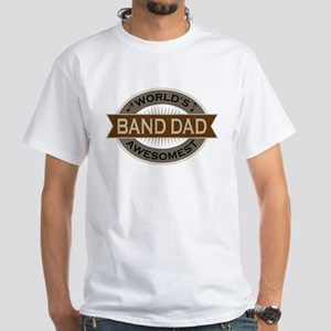 Awesome Band Dad White T-Shirt