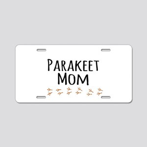 Parakeet Mom Aluminum License Plate