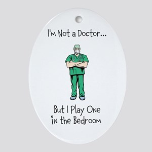 Im Not a Doctor... Ornament (Oval)