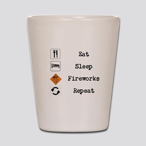 Eat, Sleep, Fireworks, Repeat Shot Glass